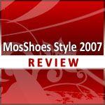 MosShoes Style 2007 Review